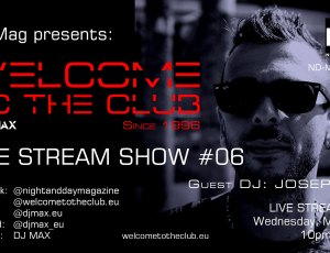 ND Mag pres. Welcome To The Club Live Stream Show by DJ MAX #06