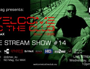 ND Mag pres. Welcome To The Club Live Stream Show by DJ MAX #14