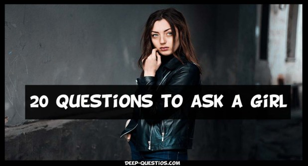 what kind of questions to ask a girl