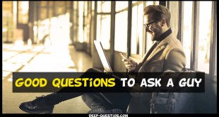 Good Questions to ask a guy