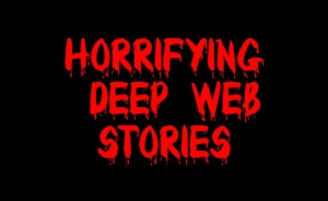 Deep web stories