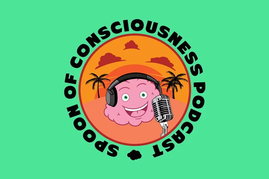 Spoon of consciousness Podcast