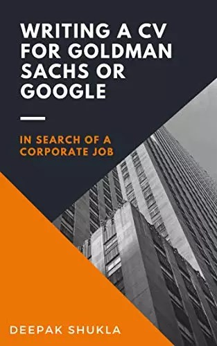 Writing a CV for Goldman Sachs or Google: In search of a Corporate Job