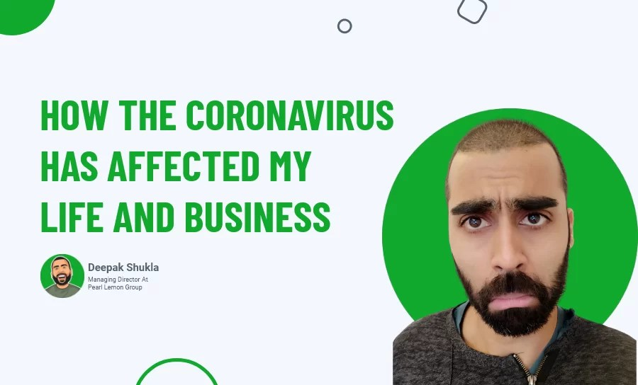 How the Coronavirus Has Affected My Life and Business?