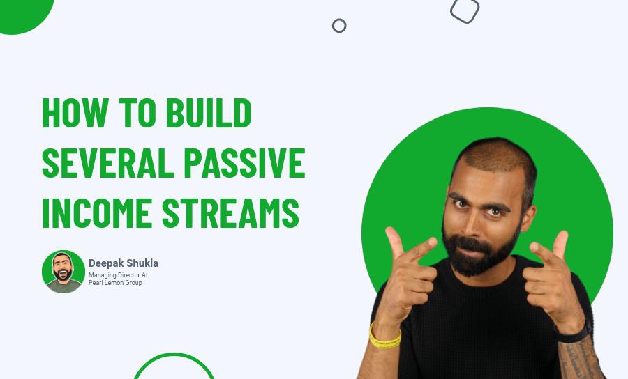 How to Build Several Passive Income Streams?