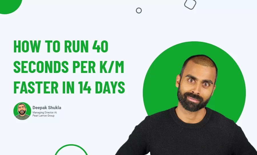 How to Run 40 Seconds Per Km Faster in 14 Days?