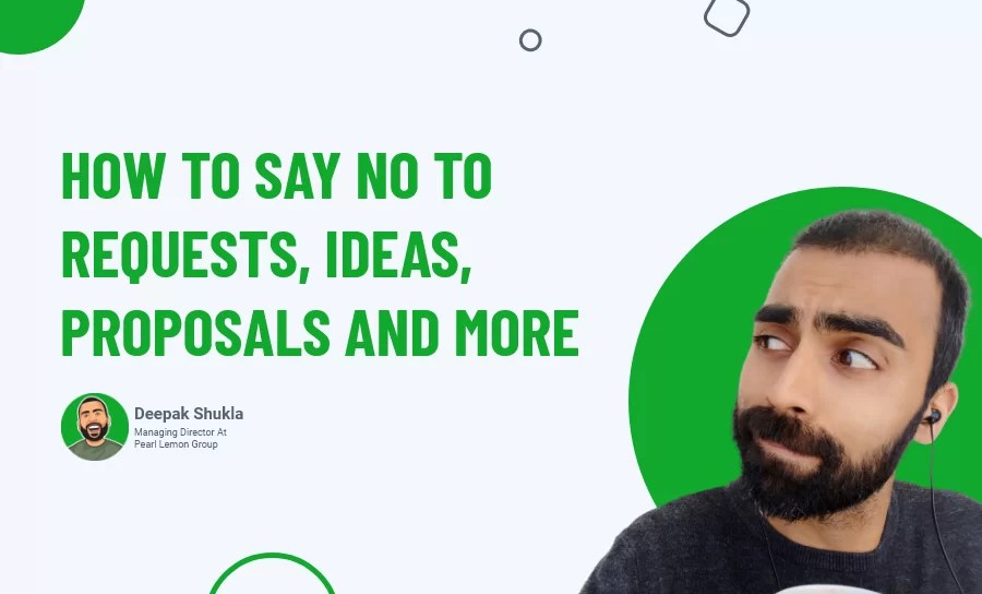 How To Say No To Requests, Ideas, Proposals And More (Day 49)