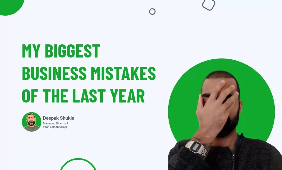 My Biggest Business Mistakes Of The Last Year (Day 16)