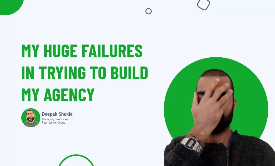 My Huge Failures in Trying to Build My Agency