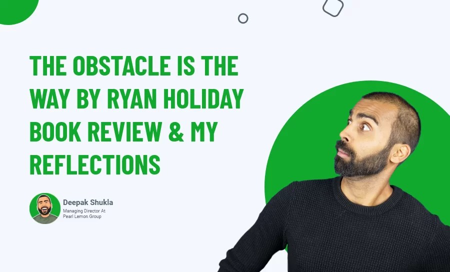The Obstacle Is The Way by Ryan Holiday Book Review & My Reflections (Day 52)