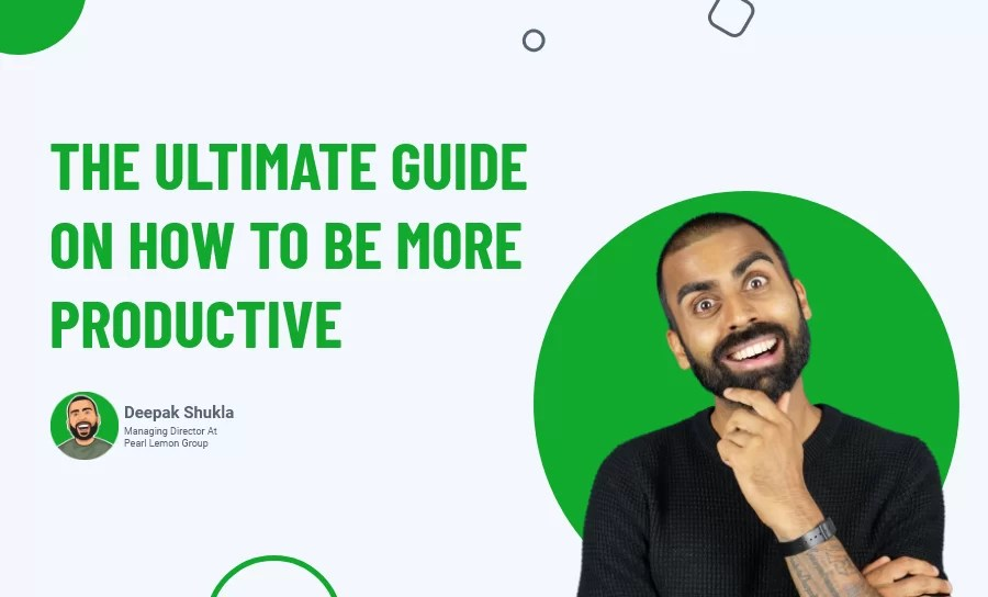 The Ultimate Guide on How to Be More Productive