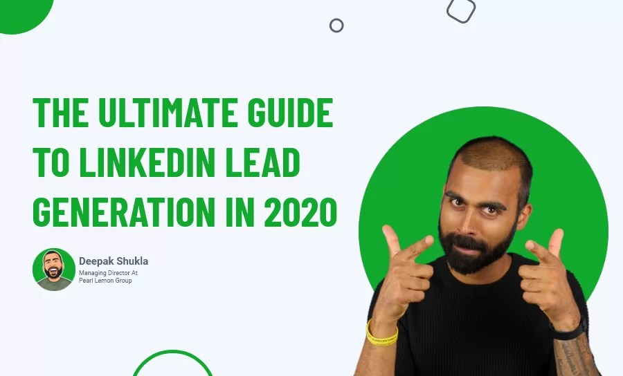 The Ultimate Guide to LinkedIn Lead Generation in 2020
