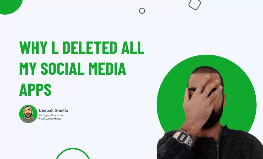 Why I Deleted All My Social Media Apps?