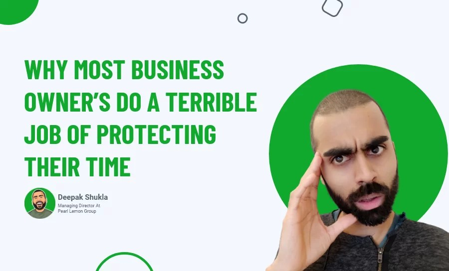 Why Most Business Owner's Do A Terrible Job Of Protecting Their Time (Day 46)