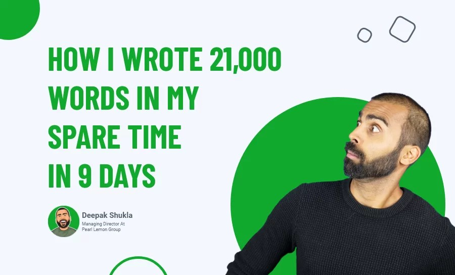 How I Wrote 21,000 Words In My Spare Time In 9 Days (Day 89)