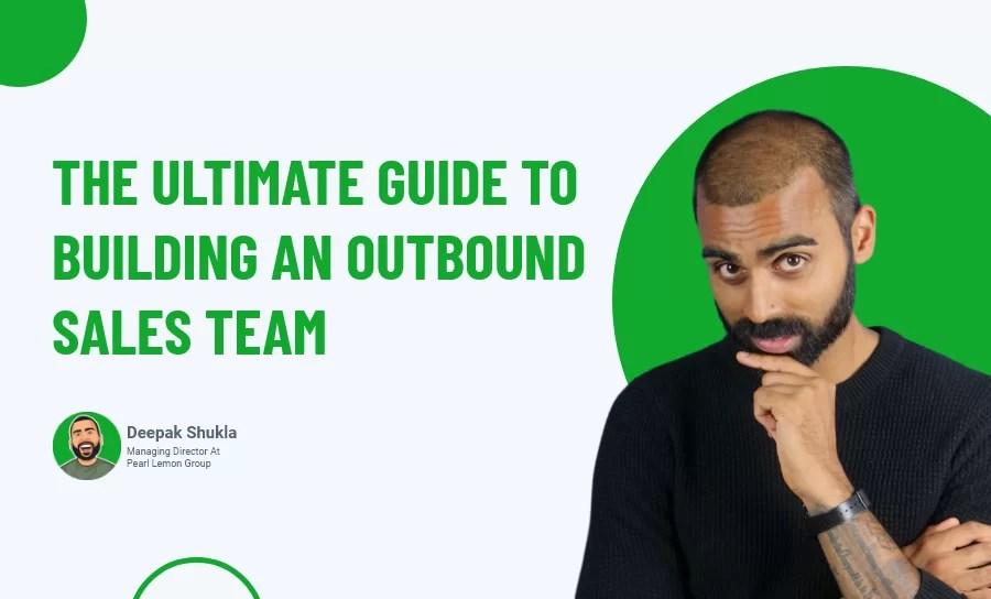 The Ultimate Guide to Building an Outbound Sales Team