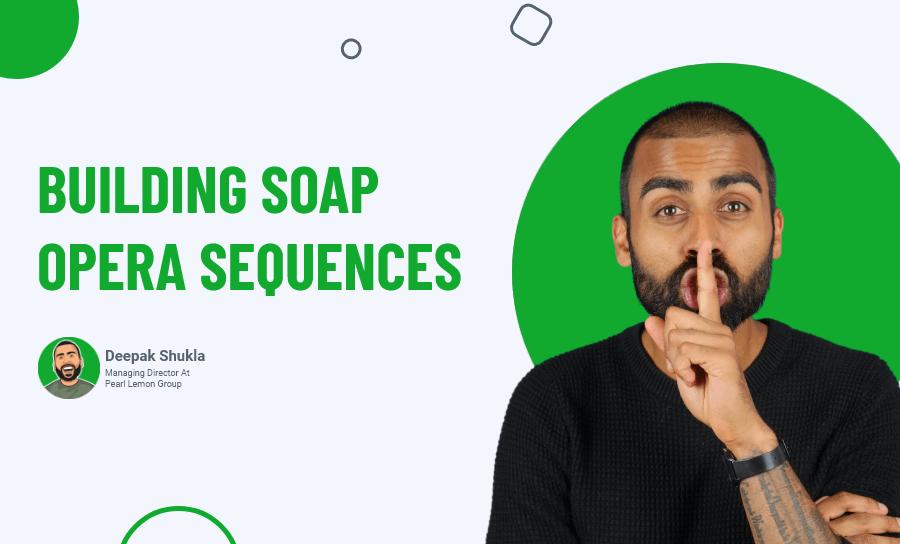 Building Soap Opera Sequences