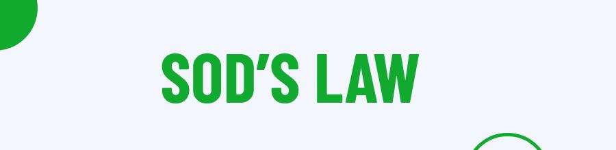 Sod law