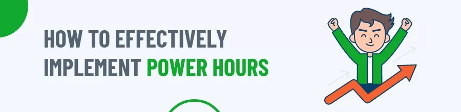 Implement Power Hours