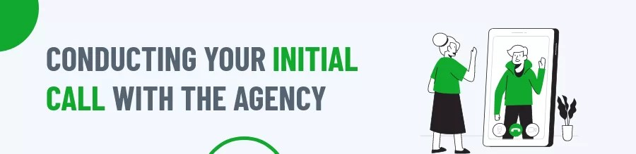 Conducting Your Initial Call With The Agency