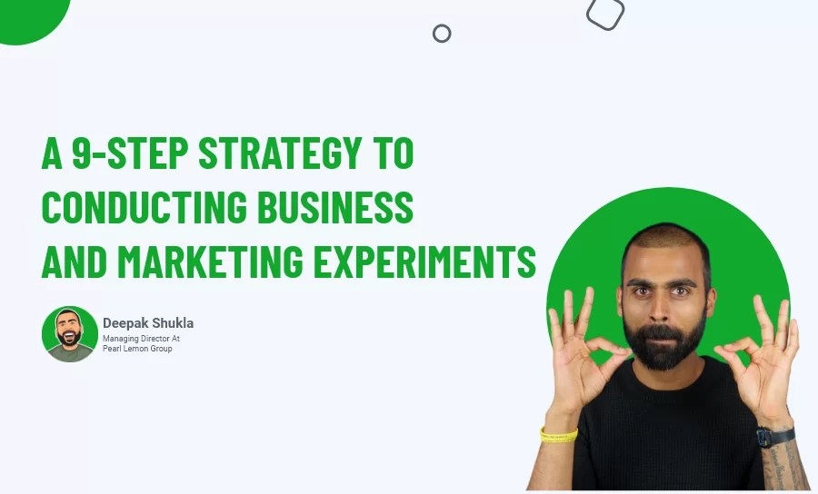 A 9-Step Strategy To Conducting Business and Marketing Experiments (Day 119)