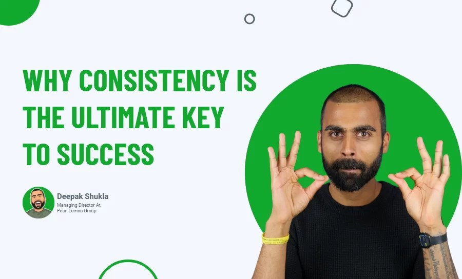Why Consistency Is The Ultimate Key To Success [and how to use it]