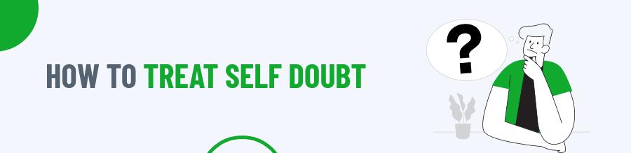 Treat Self Doubt
