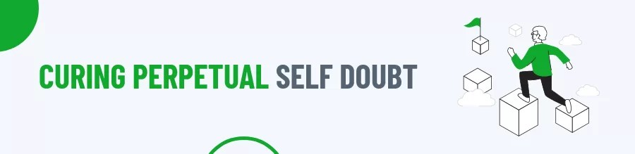 Curing Self Doubt