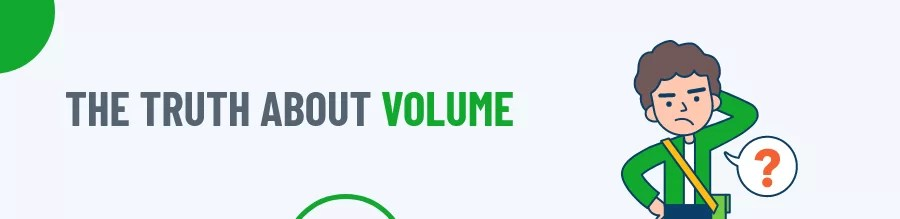 Truth About Volume