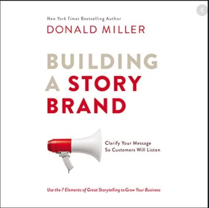 Building a StoryBrand by Donald Miller - Notes