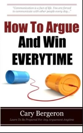 How to Argue and Win Every Time by Cary Bergeron - Notes