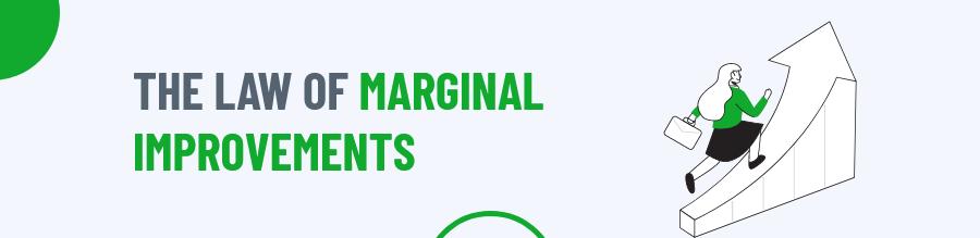Marginal Improvements