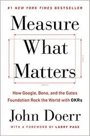 Measure What Matters by John Doerr - Notes