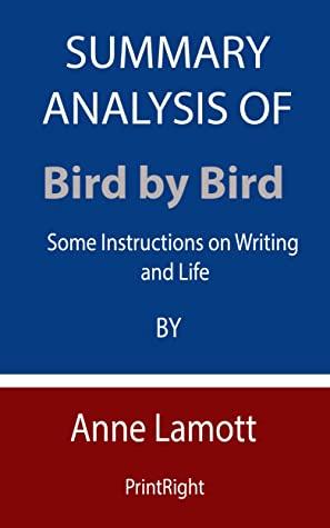 Summary of Bird by Bird- by Anne Lamott - Notes