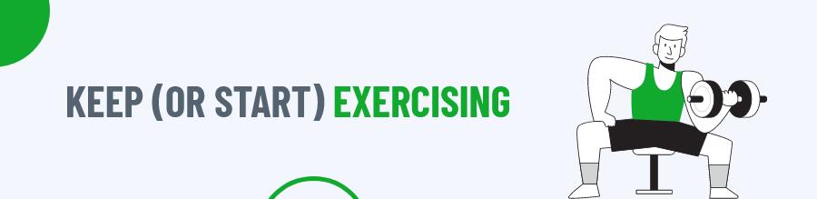 Keep Exercising