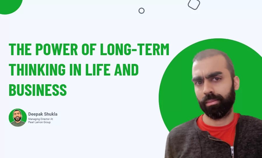 The Power of Long-Term Thinking in Life and Business