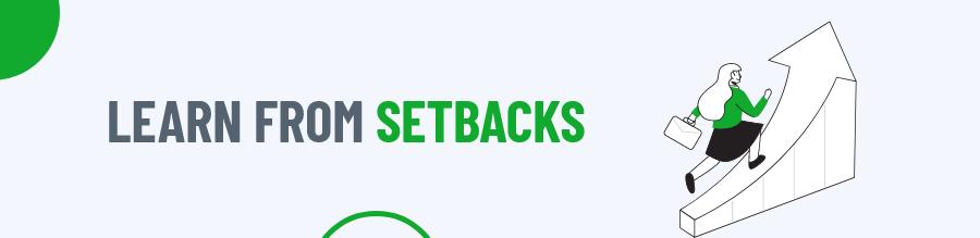 Learn From Setbacks