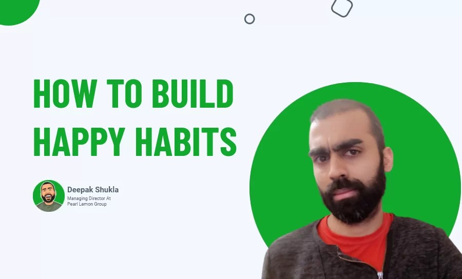 How To Build Happy Habits