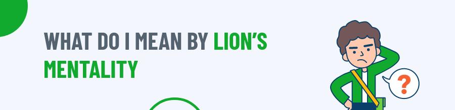 Lion's Mentality
