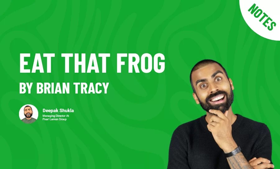 Eat That Frog by Brian Tracy - Book Summary