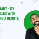 Daily Rant - My Struggles With Building A Remote Team