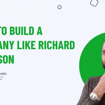 How To Build A Company Like Richard Branson