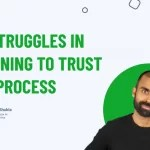 My Struggles In Learning To Trust The Process