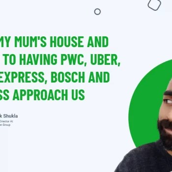 From My Mum's House And Broke To Having PWC, Uber, Pizza Express, Bosch and Guiness Approach Us