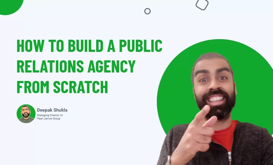 How To Build A Public Relations Agency From Scratch