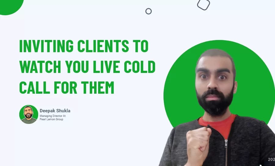 Inviting Clients To Watch You Live Cold Call For Them