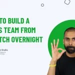 How To Build A Sales Team From Scratch Overnight