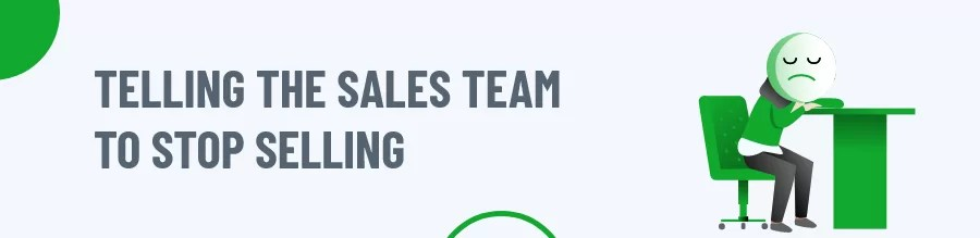 Sales Team To Stop Selling