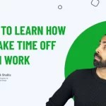 How To Learn How To Take Time Off From Work