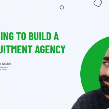 Deciding To Build A Recruitment Agency